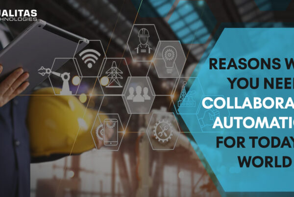 W的5大理由hy You Need Collaborative Automation For Today's World- Qualitas Technologies